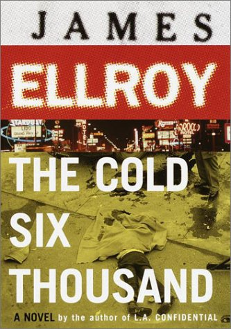 The Cold Six Thousand James Ellroy
