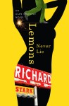 Lemons Never Lie by Richard Stark (AKA Donald Westlake) - University of Chicago Press, 2012
